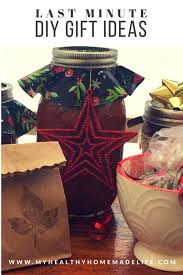 last minute diy gift ideas my healthy homemade life