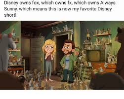 Fox Meme - disney owns fox which owns fx which owns always sunny which means