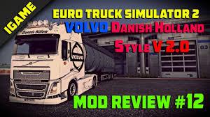 Euro Truck Simulator 2 Volvo Fh16 2012 Danish Holland Style V 2 0