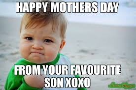 Favorite Child Meme - 20 sweet happy mother s day memes sayingimages com