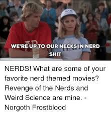 Revenge Of The Nerds Meme - 25 best memes about revenge of the nerds revenge of the