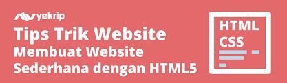 tutorial membuat web html sederhana cara membuat website sederhana dengan html 5 nyekrip