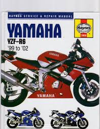 yamaha yzf r6 1999 to 2002 service u0026 repair manual by haynes