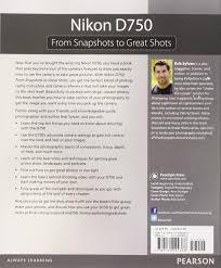 nikon d750 from snapshots to great shots amazon co uk rob