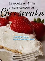 cuisine rapide sans four la recette du cheesecake fait en 5 min et sans four cheesecakes
