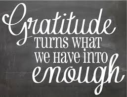 thanksgiving quotes pinterest gratitude turns what we have into enough by inspiredsimply on etsy
