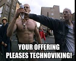 Techno Viking Meme - y all motherfuckers need techno viking album on imgur
