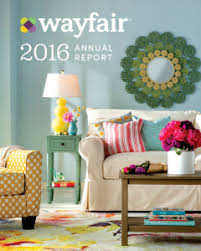 annual reports investor contacts news wayfair inc investor relations annual reports u0026 proxies