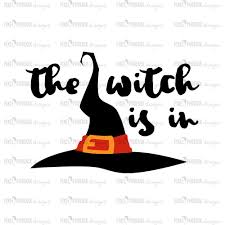 the witch is in witch svg halloween svg halloween clipart
