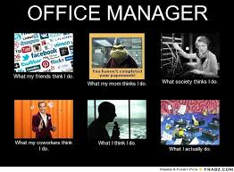 Office Manager Meme - office manager meme generator what i do