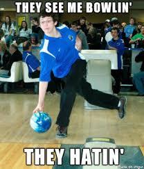Bowling Meme - bowling chionship meme on imgur