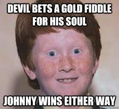 Georgia Meme - bevil bets a gold fiddle for his soul johnny wins either way the