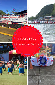 American Samoan Flag Flag Day The Biggest Holiday In American Samoa Planes Trains