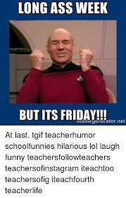 Funny Tgif Memes - long ass week but its friday meme generator net at last tgif