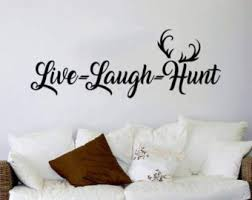 Hunting And Fishing Home Decor Live Laugh Hunt Etsy