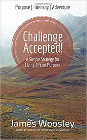 Challenge Purpose Challenge Accepted A Simple Strategy For Living On Purpose