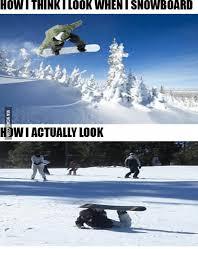 Snowboarding Memes - 25 best memes about snow board pics snow board pics memes