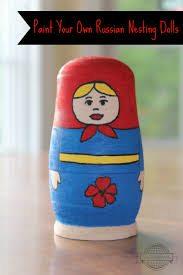 paint your own russian nesting dolls mommymaleta