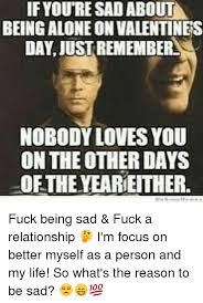 Fuck Valentines Day Meme - 25 best memes about fuck a relationship fuck a relationship memes