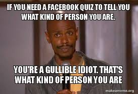 What Is Meme On Facebook - if you need a facebook quiz to tell you what kind of person you