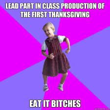 lead part in class production of the thanksgiving eat it