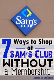 ways to shop at sam s club without a membership