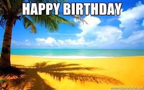 Meme Generator Birthday - wallpaper beach scenes wallpaper happy birthday scene meme