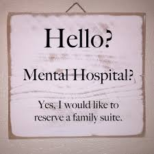 hello mental hospital yes i u0027d like to reserve a family suite
