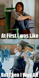 Maggie Meme - maggie at first i was like the walking dead know your meme