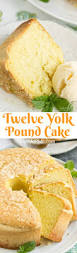 twelve yolk pound cake call me pmc