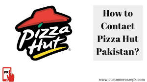 pizza hut help desk phone number pizza hut pakistan customer care phone number office address