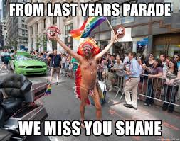 Gay Pride Meme - from last years parade we miss you shane gay pride 2 meme