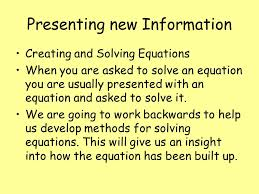 presenting new information creating and solving equations when you are asked to solve an equation you