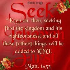Seeking Where The Things Are Matthew 6 33 Get Your Priorities In Order Tell The Lord Thank You