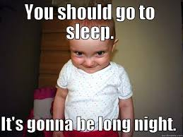 Go Sleep Meme - how our lives change when we become parents you ll never sleep