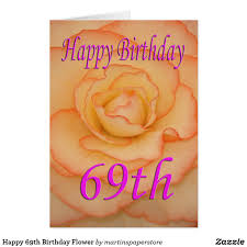 69th birthday card happy 69th birthday flower card birthday cards