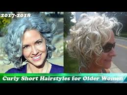 curly short hairstyles for older women 2017 2018 youtube