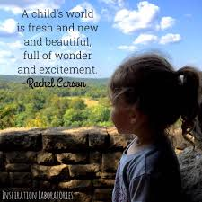quote excitement a child u0027s world is fresh and new and beautiful full of wonder and