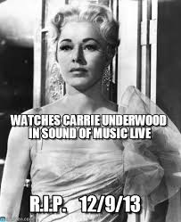 Sound Of Music Meme - watches carrie underwood in sound of music live on memegen