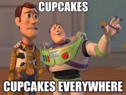 Cupcake Memes - cupcakes cupcakes everywhere toy story quickmeme