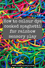how to colour dye cooked spaghetti for rainbow sensory play