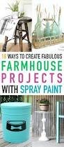 18 ways to create fabulous farmhouse projects with spray paint