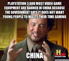 Do Not Want Meme - 3 and most video game equipment are banned in china because the