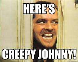 Johnny Meme - here s creepy johnny ermahgerd the shining quickmeme