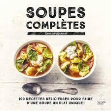 cuisiner avec un blender mes 3 livres de recettes de soupes préférés à faire au blender