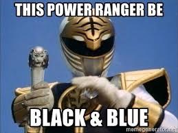Black Power Ranger Meme - this power ranger be black blue white power rangers meme