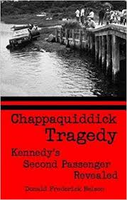 Do Chappaquiddick Chappaquiddick Tragedy Kennedy S Second Passenger Revealed