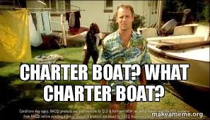 Boat Meme - charter boat what charter boat make a meme