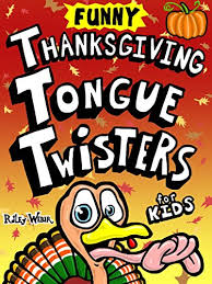 thanksgiving tongue twisters for kindle edition by