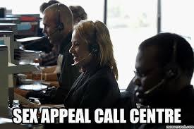 Sex Appeal Meme - sex appeal call centre